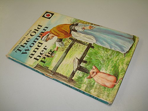 9780721403434: The Old Woman and Her Pig (Well Loved Tales)