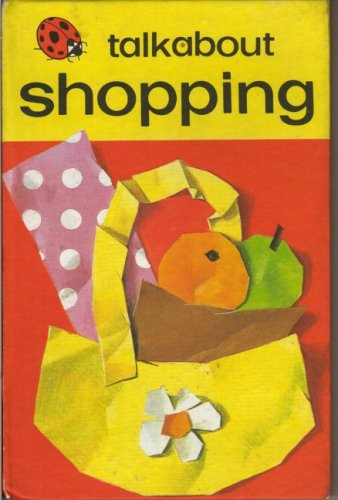 Shopping (Talkabouts) (9780721403632) by Ladybird