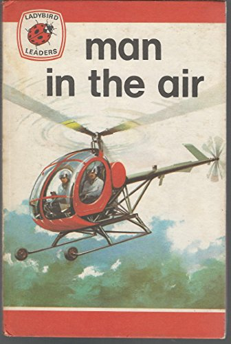 9780721403663: Man in the Air (A Ladybird Leader Book Series, 737)