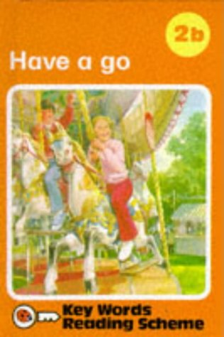 9780721404745: Have a Go (Key Words with Ladybird Reading Scheme, Book 2b) (No.2)