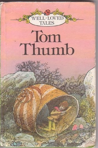 Tom Thumb (Well Loved Tales) (9780721405902) by Ladybird