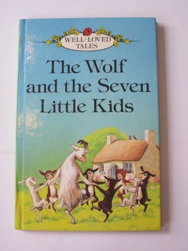 9780721405926: The Wolf and the Seven Little Kids (Well loved tales grade 2)