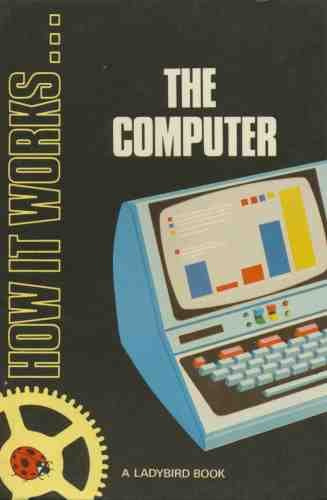 9780721406190: The Computer (How It Works)