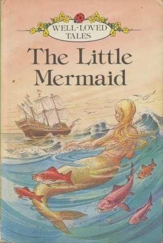 Little Mermaid (Well Loved Tales): Hans Christian Andersen