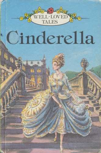 Cinderella (Well Loved Tales): Ladybird Series