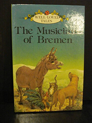9780721406794: Musicians Of Bremen (Well-loved Tales)
