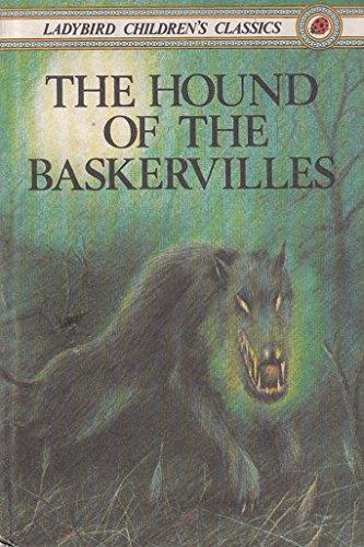 The Hound of the Baskervilles (Ladybird Children's: Doyle, Arthur Conan,