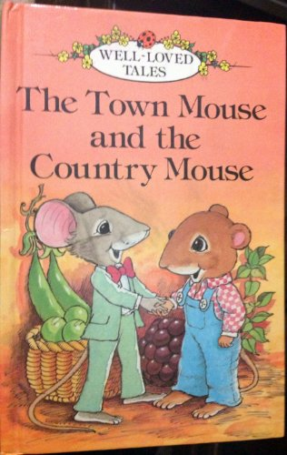 9780721407463: The Town Mouse and Country Mouse (Well-loved Tales)
