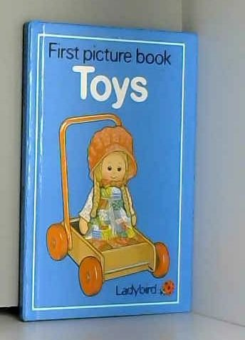 First Picture Book of Toys (Ladybird First: Ladybird Books and