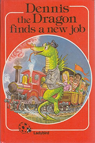Dennis the Dragon Finds a New Job: Ladybird Series