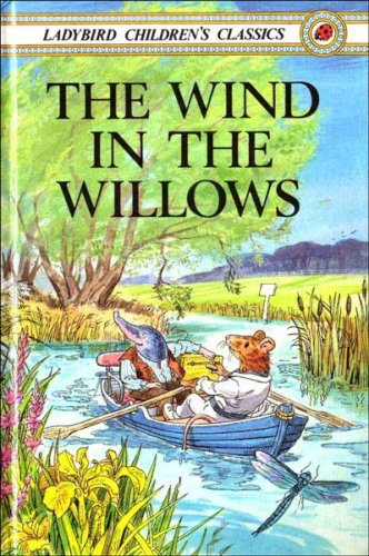 Wind In The Willows (Ladybird Children's Classics) (9780721407579) by Ladybird