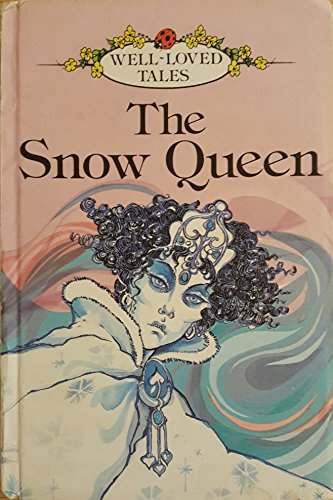 The Snow Queen (Well Loved Tales): Ladybird Series