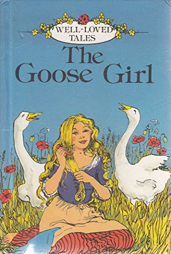 The Goose Girl (Well Loved Tales): Ladybird Series