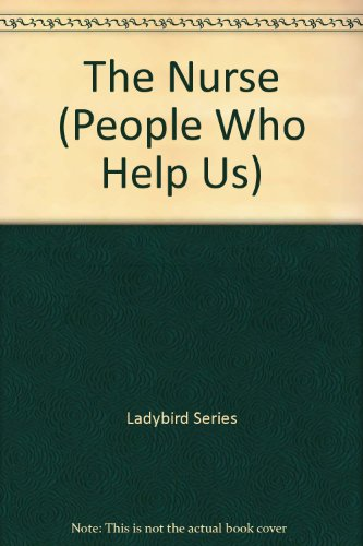 The Nurse (People Who Help Us) (9780721407814) by Ladybird Series