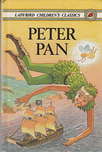 Ladybird Children's Classics : Peter Pan: J m Barrie