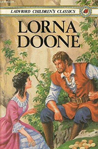 Lorna Doone (Ladybird Children's Classics): R D Blackmore