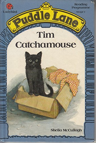 Tim Catchamouse (Puddle Lane Reading Program/Stage 1, Book 1) (9780721409092) by McCullagh, Sheila