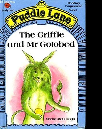 Griffle and Mr Gotobed (Puddle Lane Series) (0721409180) by S. McCullagh