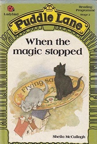 When the Magic Stopped (Puddle Lane Reading Program/Stage 2, Book 1) (9780721409245) by McCullagh, Sheila