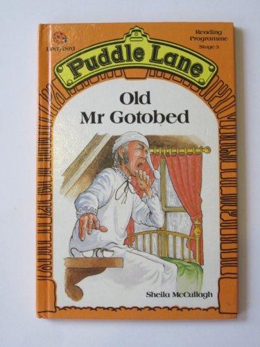 9780721409344: Old Mr. Gotobed (Puddle Lane Reading Program/Stage 3, Book 1)