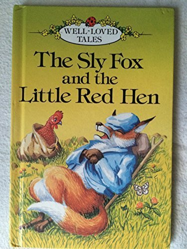 9780721409504: Sly Fox And The Little Red Hen (Well-Loved Tales)