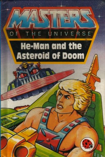 He-man and the Asteroid of Doom (Masters of the Universe): John Grant