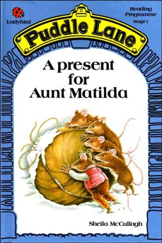 9780721410265: A Present for Aunt Matilda (Ladybird Puddle Lane reading programme Stage 1)