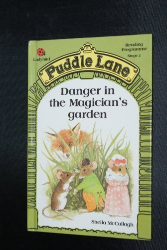 Danger in the Magician's Garden (Puddle Lane Reading Programme Stage 2): Sheila McCullagh