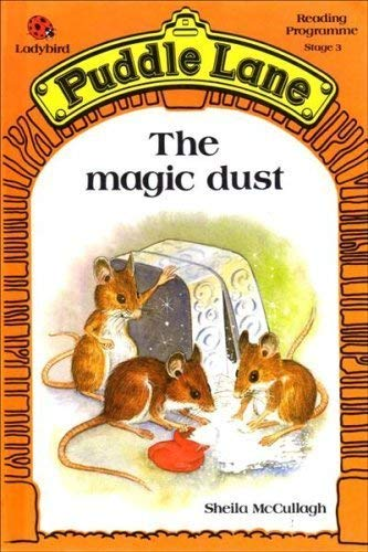 Magic Dust (Puddle Lane Reading Programme State 3): McCullagh, Sheila