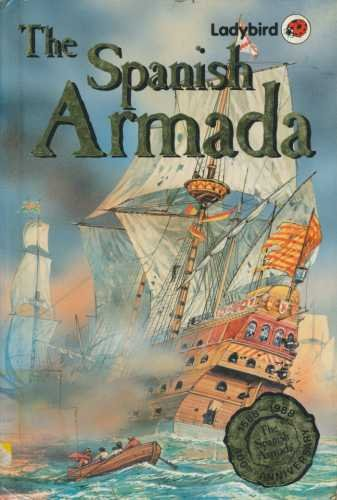 The Spanish Armada : Ladybird Books