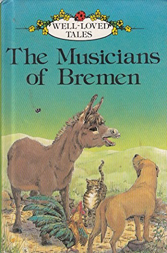 9780721412092: The Musicians Of Bremen : (Well-Loved Tales) :