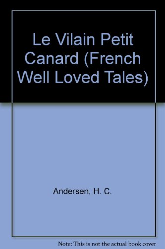 Le Vilain Petit Canard (French Well Loved: H. C. Andersen,