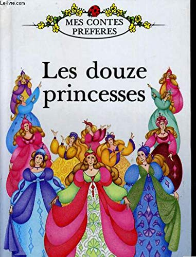 The Twelve Dancing Princesses (French Well Loved Tales S.) (French Edition) (9780721412788) by Jacob Grimm; Wilhelm Grimm