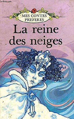 La Reine Des Neiges (Mes Contes Preferes): H.C.Andersen