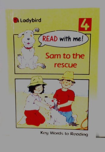 Sam to the Rescue (Read with Me Key Words to Reading Ser., No. 4: Ladybird Books Staff