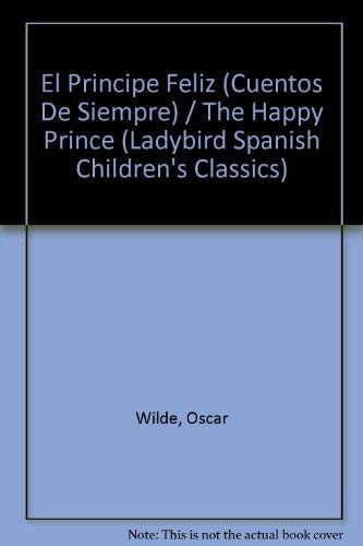 9780721414003: El Principe Feliz y Otras Historias (Cuentos De Siempre series) / The Happy Prince and Other Stories (Ladybird Spanish Children's Classics) (Spanish Edition)
