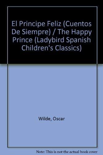 El Principe Feliz y Otras Historias (Cuentos: Oscar Wilde