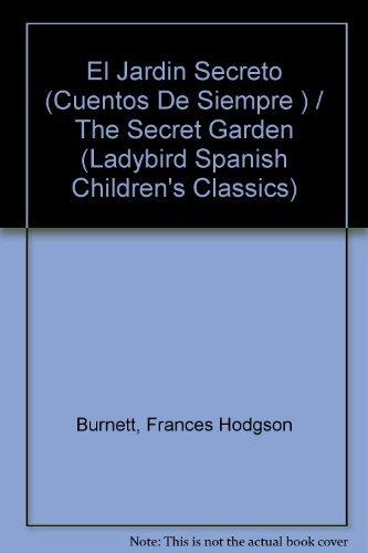 9780721414041: El Jardin Secreto (Cuentos De Siempre series ) / The Secret Garden (Ladybird Spanish Children's Classics) (Spanish Edition)