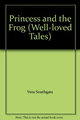 9780721414102: Princess and the Frog (Well-loved Tales)