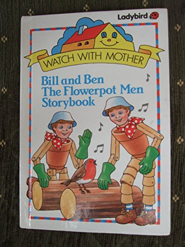 9780721414430: Bill and Ben the Flowerpot Men Story Book (Watch with Mother)