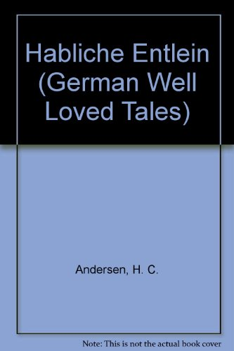 Habliche Entlein (German Well Loved Tales) (German: Hans Christian Andersen