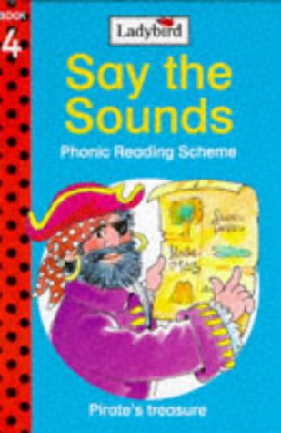 Pirate's Treasure (Say the Sounds Phonics Reading Scheme, Book 4): Corby, Jill