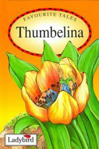 Thumbelina: Ladybird Books Staff
