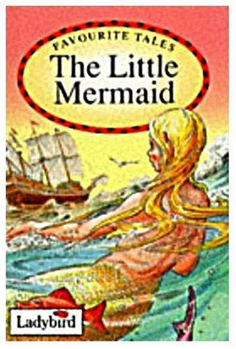 The Little Mermaid (Ladybird Favourite Tales): Andersen, Hans Christian