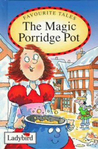 Favourite Tales 10 Magic Porridge Pot: Ladybird