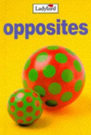 9780721416700: Opposites (My First Learning Books)