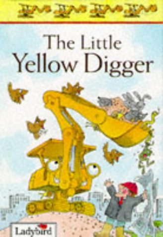 The Little Yellow Digger (First Stories): Baxter, Nicola