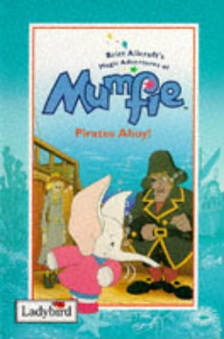 Pirates Ahoy! (Magical Adventures of Mumfie) (0721417833) by Britt Allcroft
