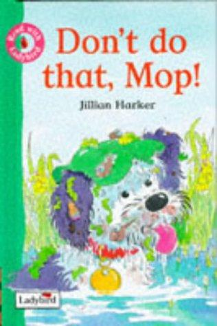 Don't Do That, Mop (Read With Ladybird): Harker, Jillian
