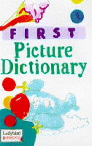 Dictionaries 01 First Picture Dictionary (Ladybird Reference): Ladybird